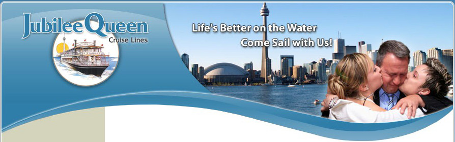 Jubilee Queen Cruises - Toronto Fathers Day Cruise Page